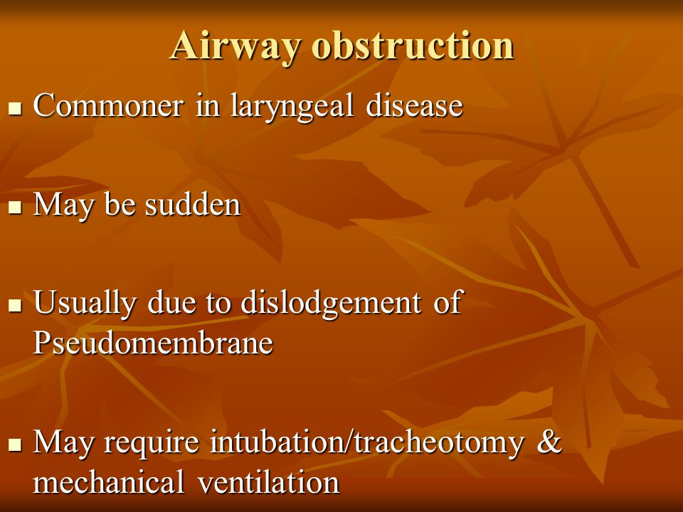 Airway obstruction Commoner in laryngeal disease May be sudden