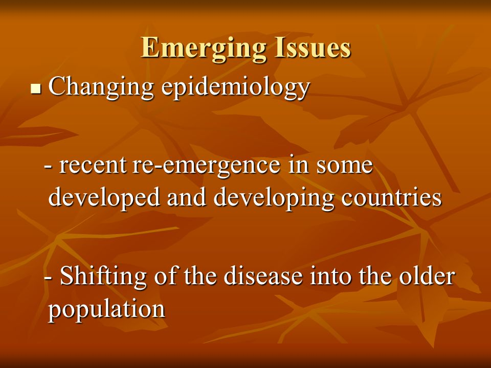 Emerging Issues Changing epidemiology