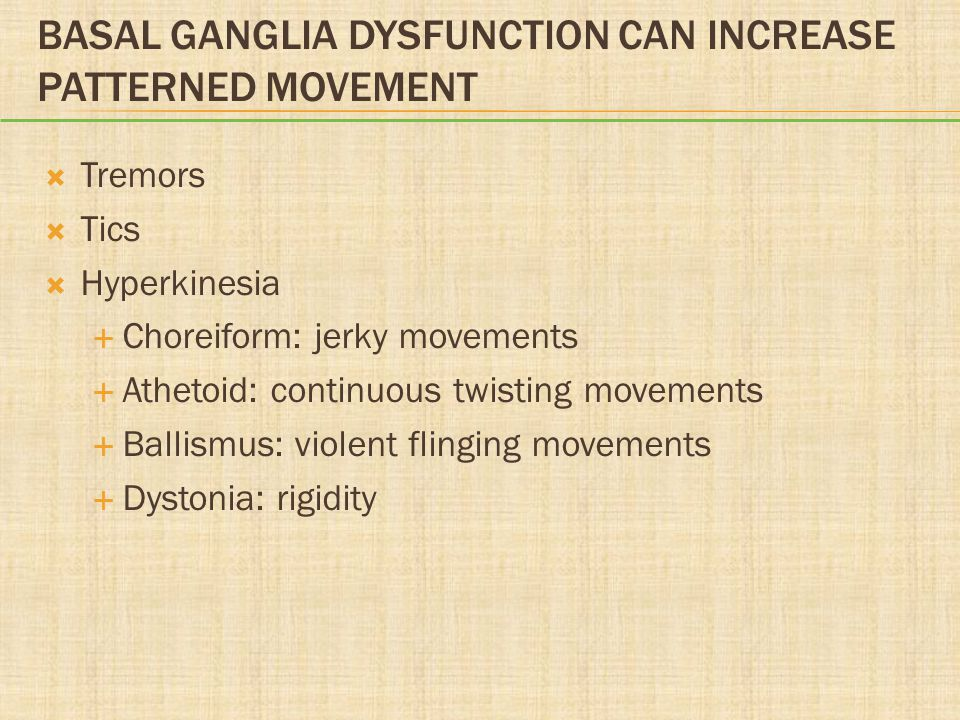Basal Ganglia Dysfunction Can Increase Patterned Movement