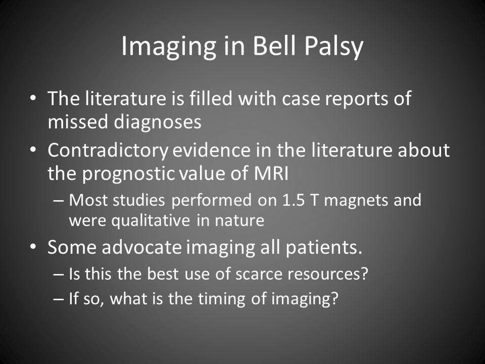 Imaging in Bell Palsy The literature is filled with case reports of missed diagnoses.