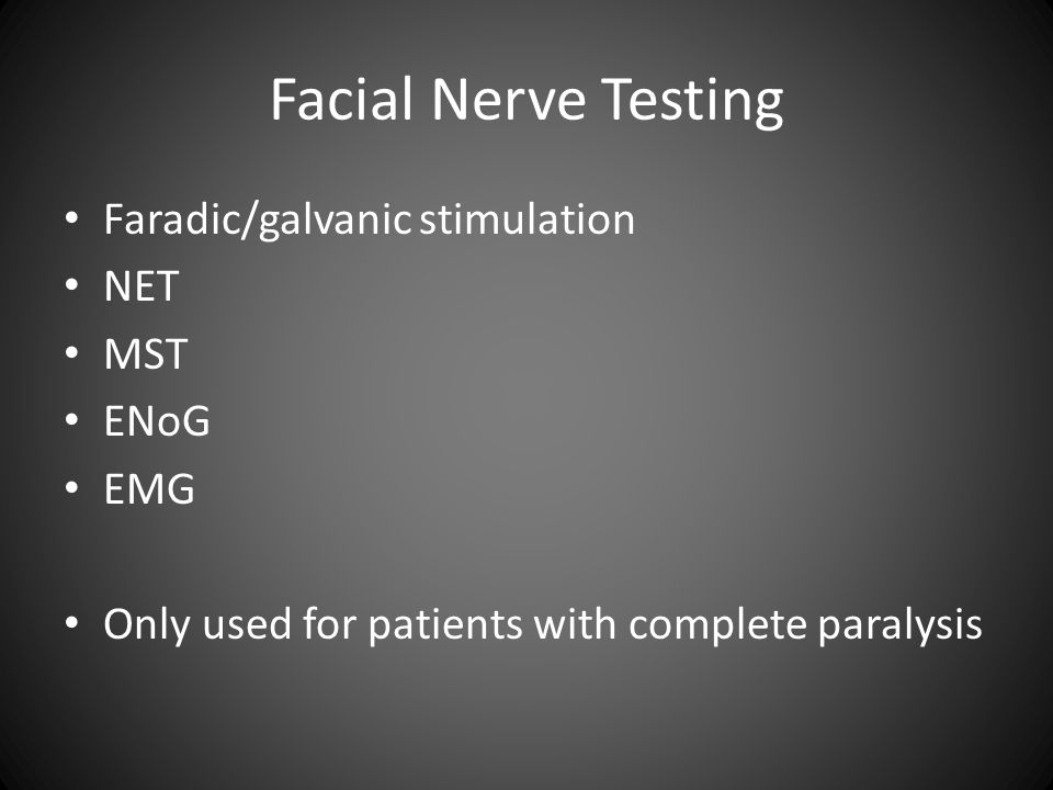 Facial Nerve Testing Faradic/galvanic stimulation NET MST ENoG EMG