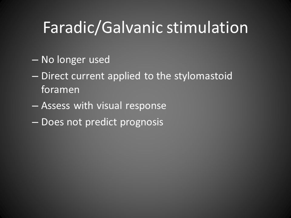 Faradic/Galvanic stimulation