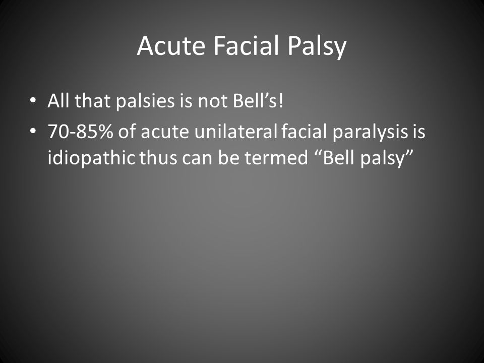 Acute Facial Palsy All that palsies is not Bell's!