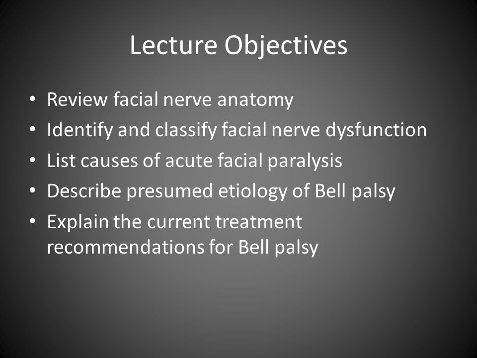 Lecture Objectives Review facial nerve anatomy