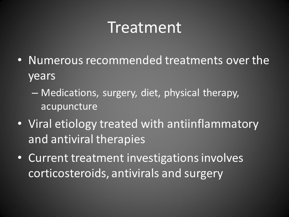 Treatment Numerous recommended treatments over the years