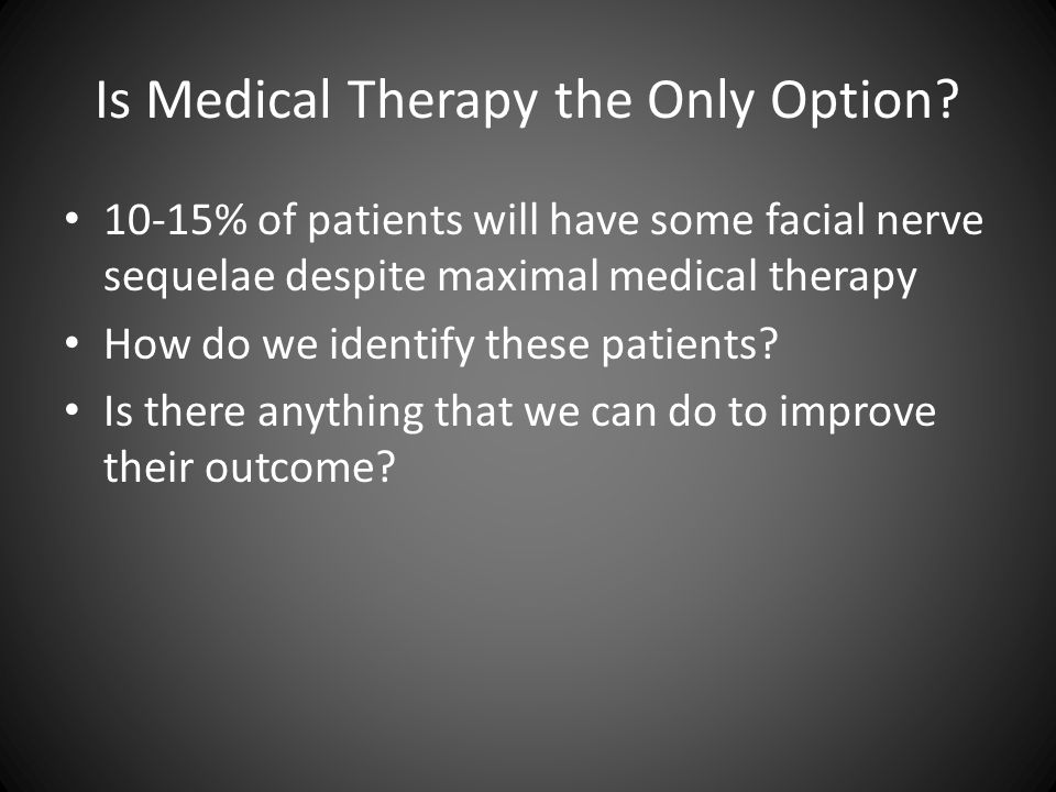 Is Medical Therapy the Only Option