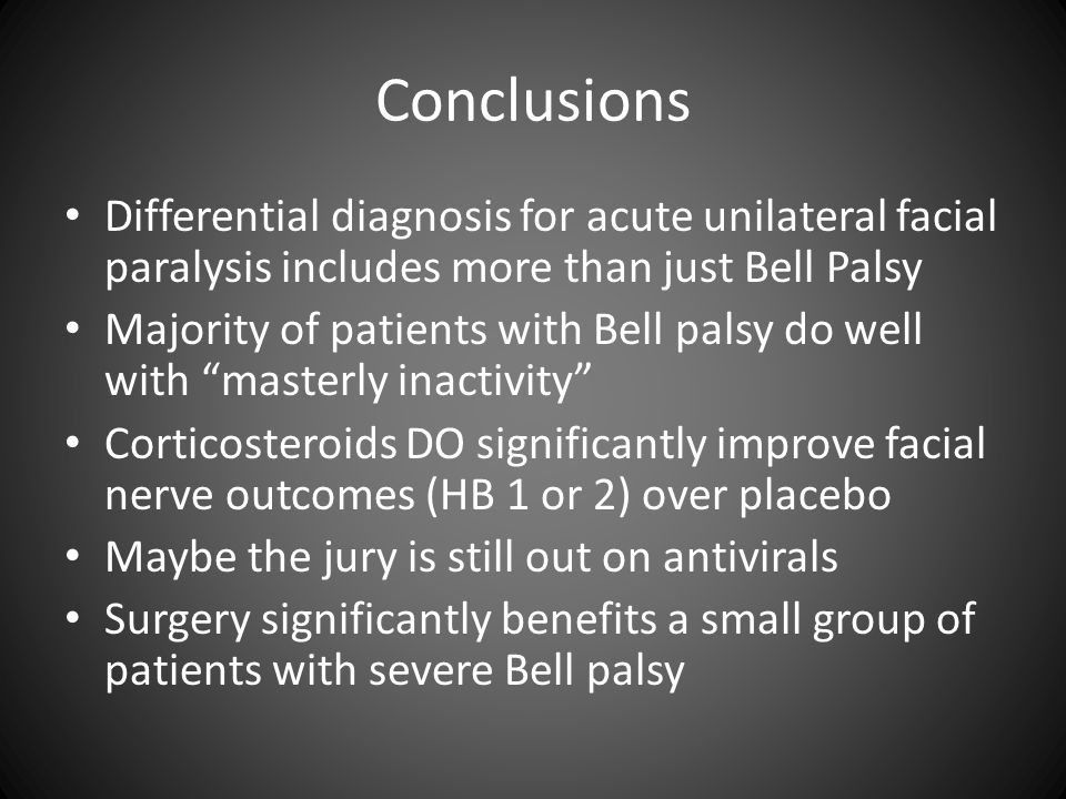 Conclusions Differential diagnosis for acute unilateral facial paralysis includes more than just Bell Palsy.