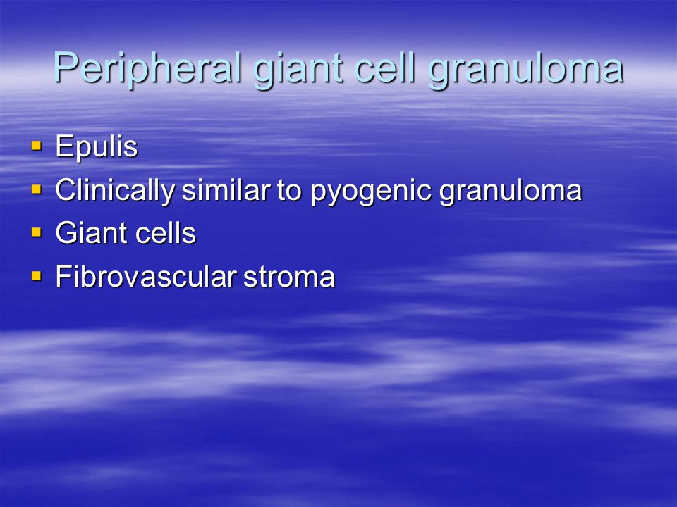 Peripheral giant cell granuloma