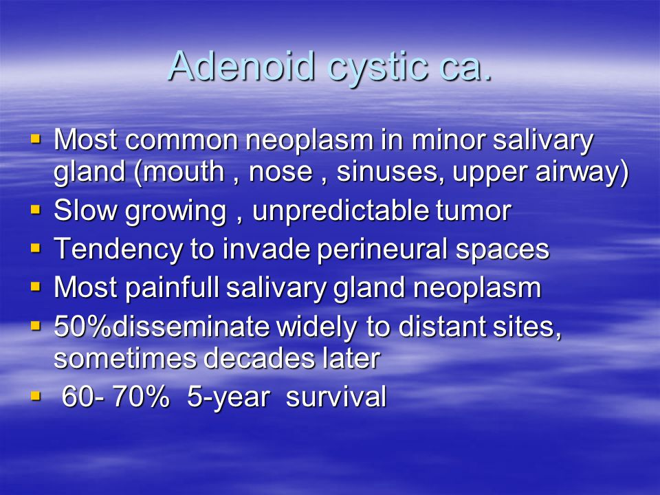 Adenoid cystic ca. Most common neoplasm in minor salivary gland (mouth , nose , sinuses, upper airway)