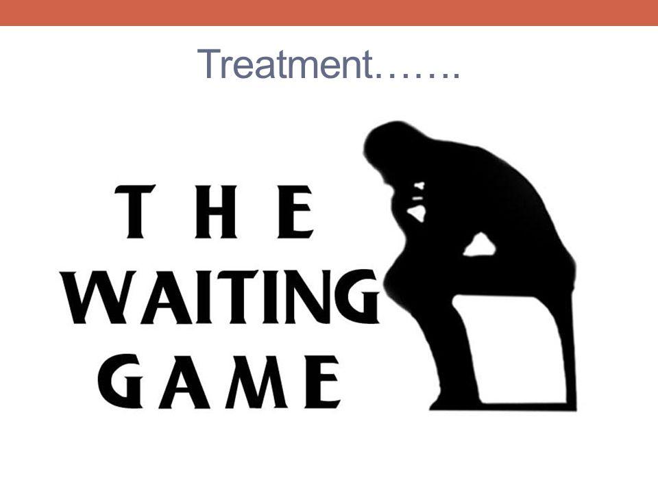 Treatment…….