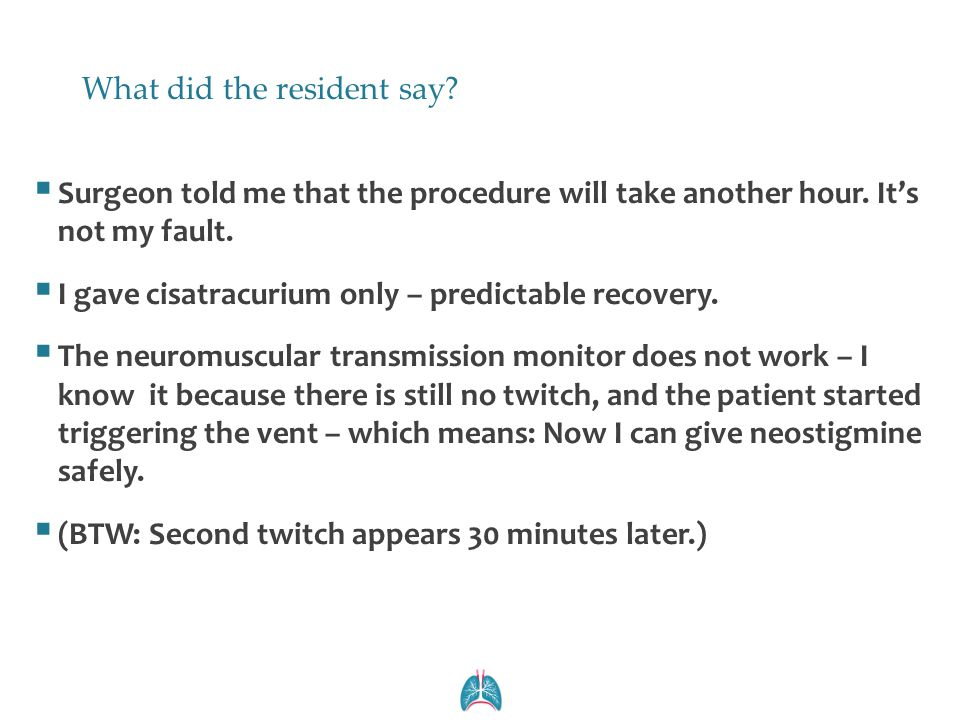 What did the resident say