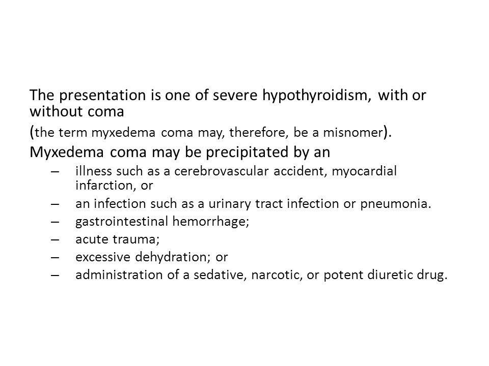 The presentation is one of severe hypothyroidism, with or without coma