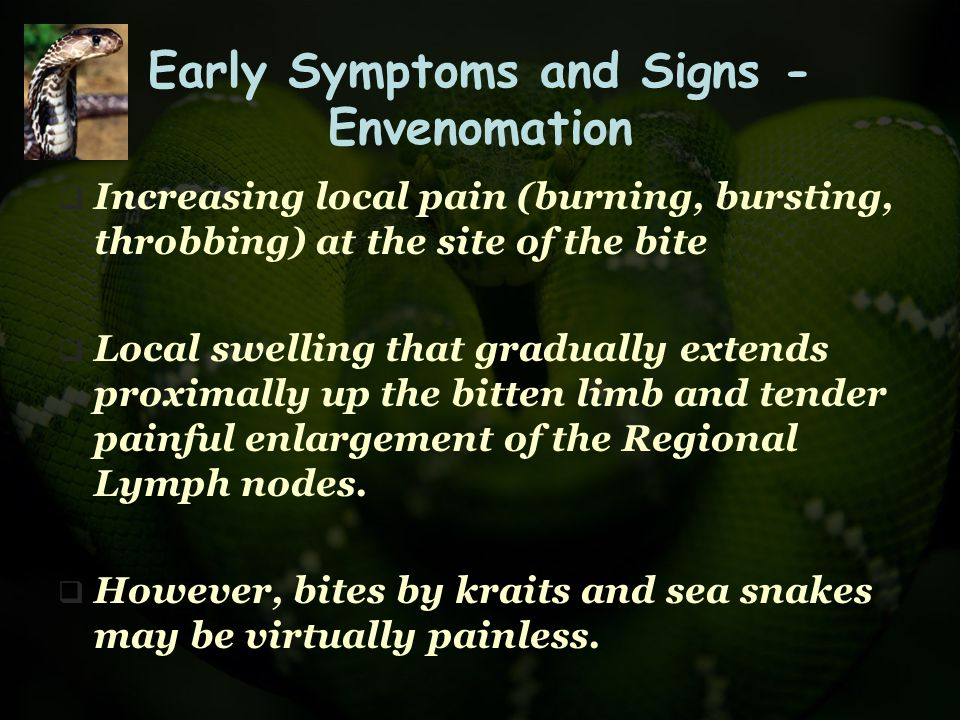 Early Symptoms and Signs - Envenomation