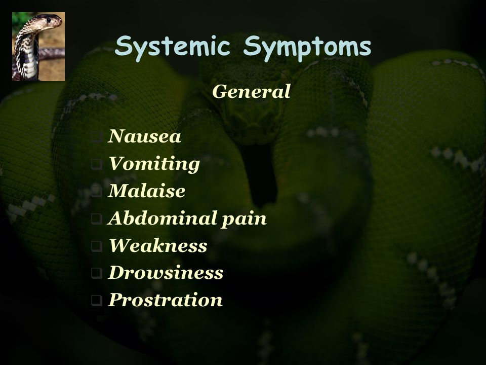 Systemic Symptoms General Nausea Vomiting Malaise Abdominal pain