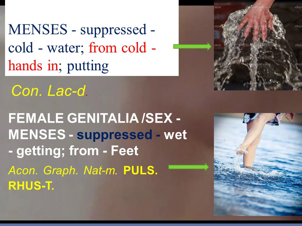 E GENITLIA/SEX - MENSES - suppressed - cold - water; from cold - hands in; putting