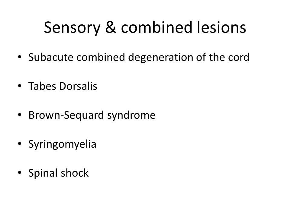 Sensory & combined lesions