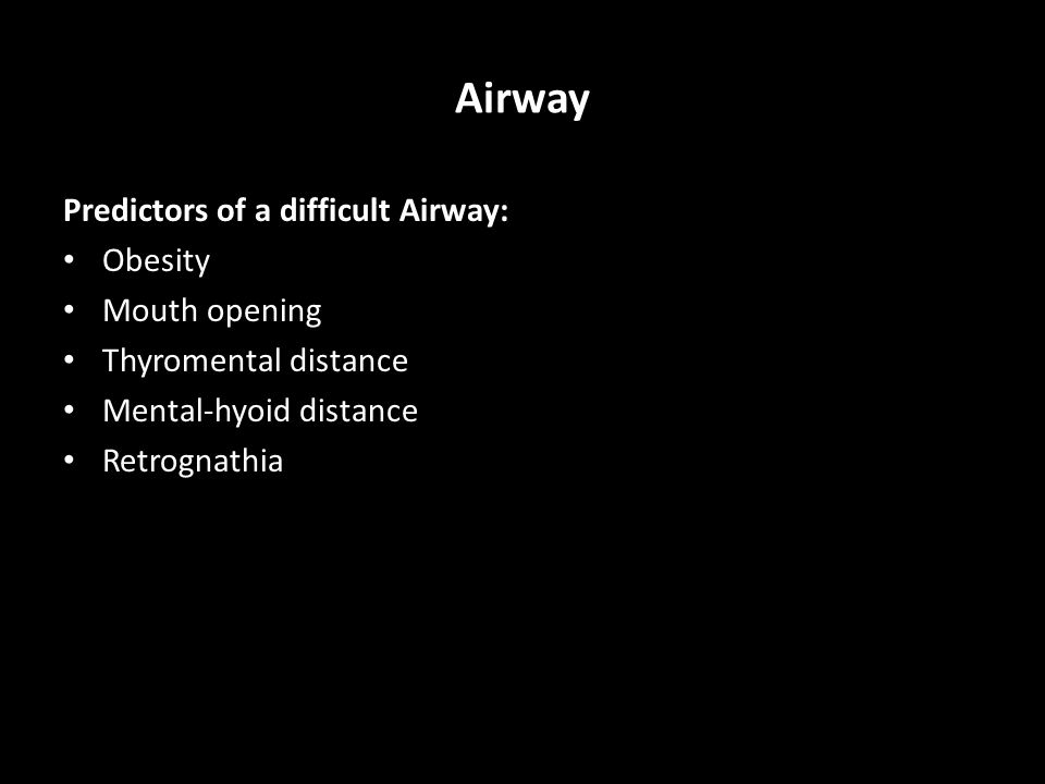Airway Predictors of a difficult Airway: Obesity Mouth opening