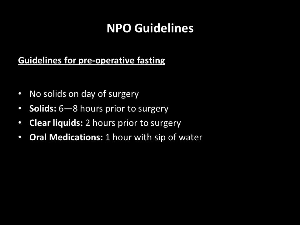 NPO Guidelines Guidelines for pre-operative fasting