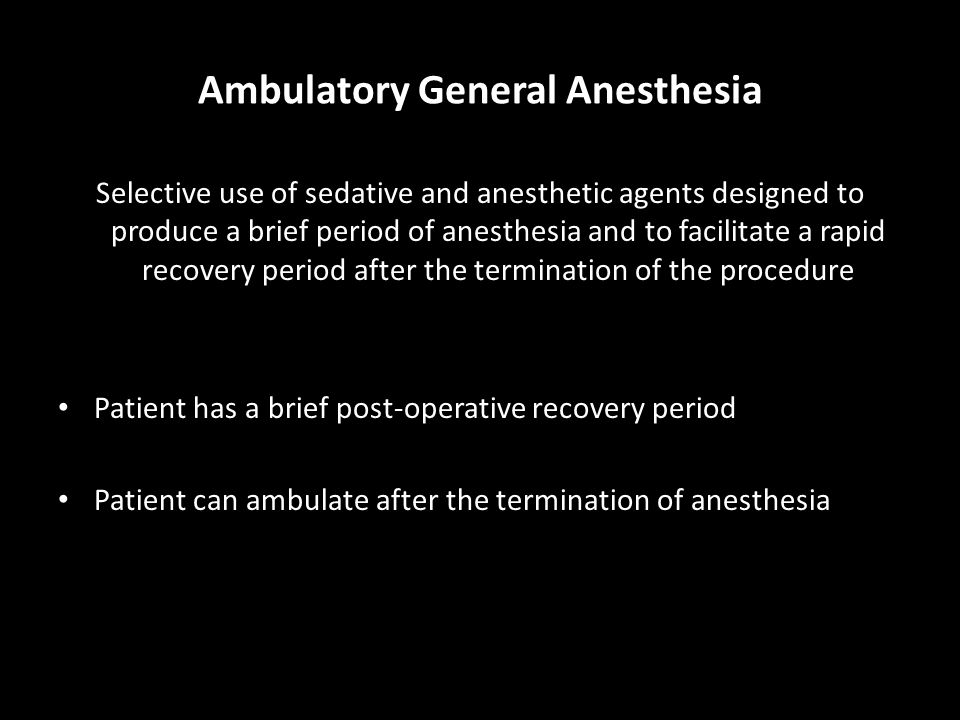 Ambulatory General Anesthesia