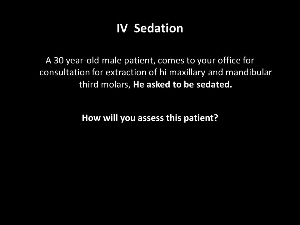 How will you assess this patient