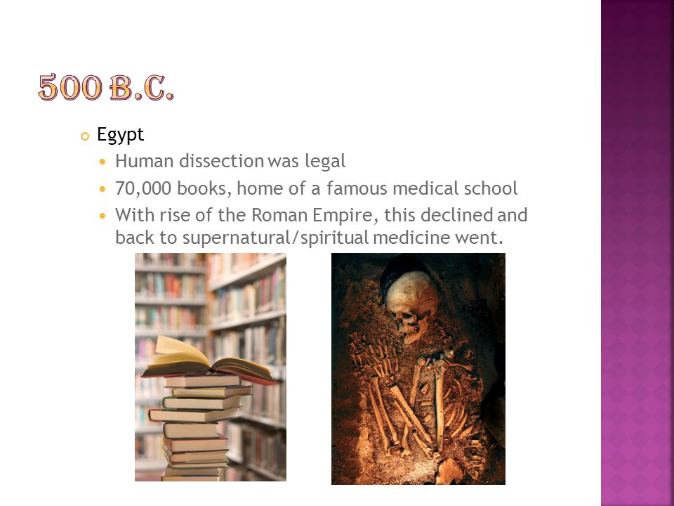 500 B.C. Egypt Human dissection was legal