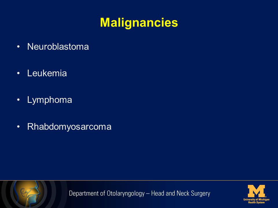 Malignancies Neuroblastoma Leukemia Lymphoma Rhabdomyosarcoma