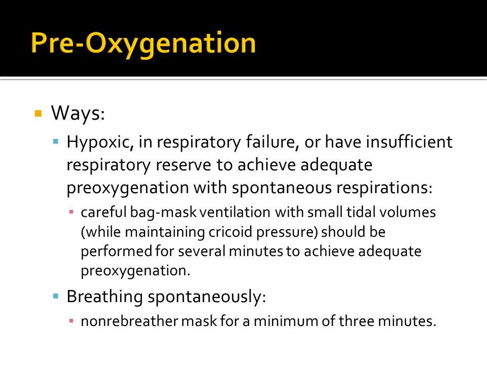 Pre-Oxygenation Ways: