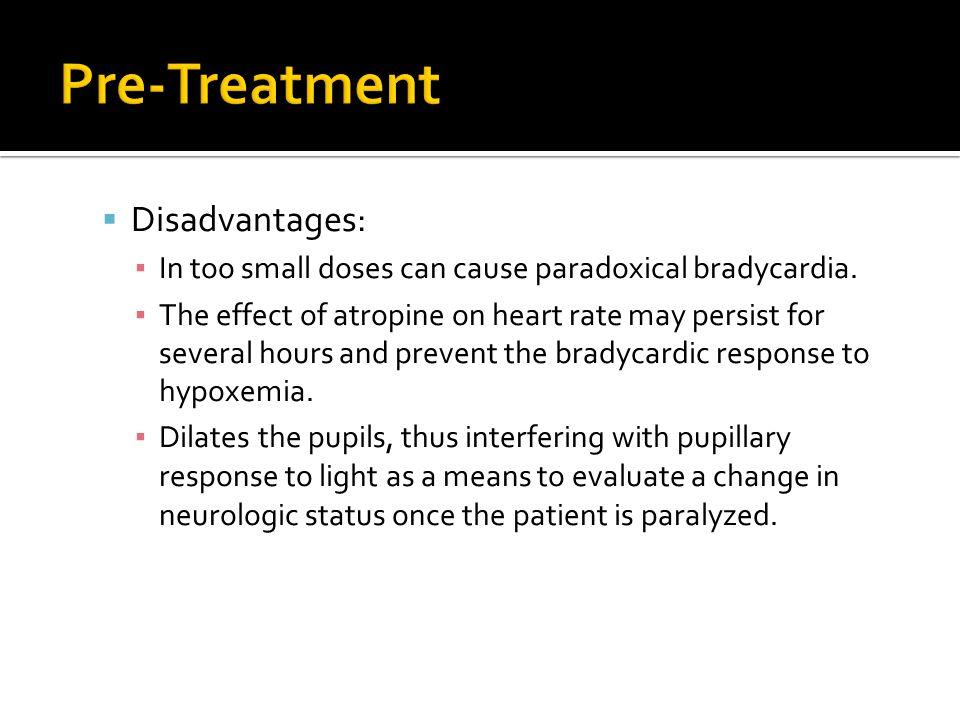 Pre-Treatment Disadvantages: