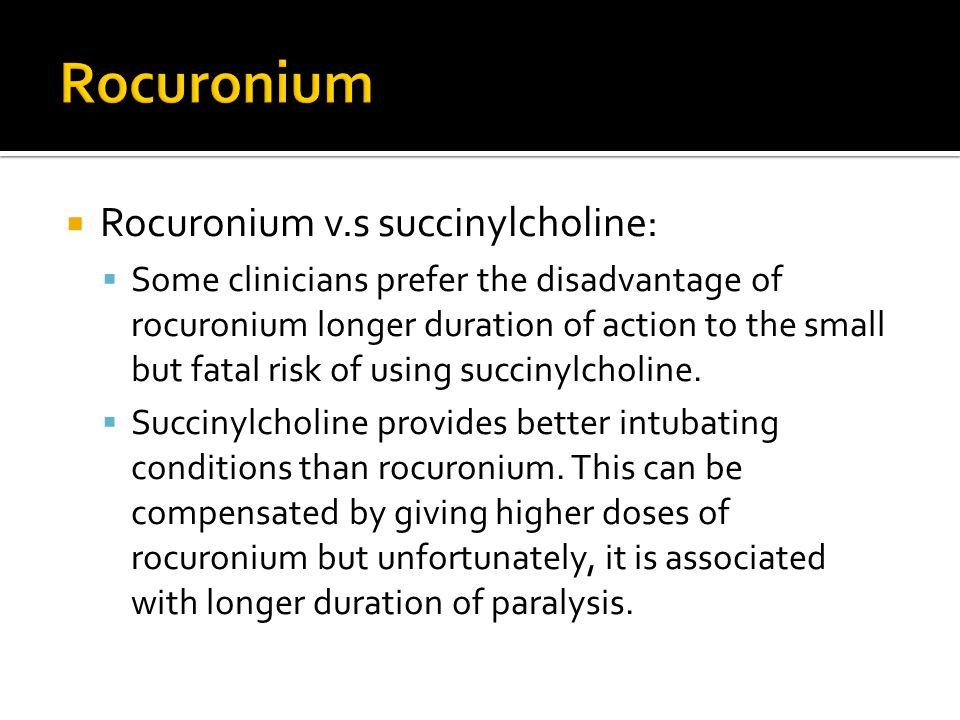 Rocuronium Rocuronium v.s succinylcholine: