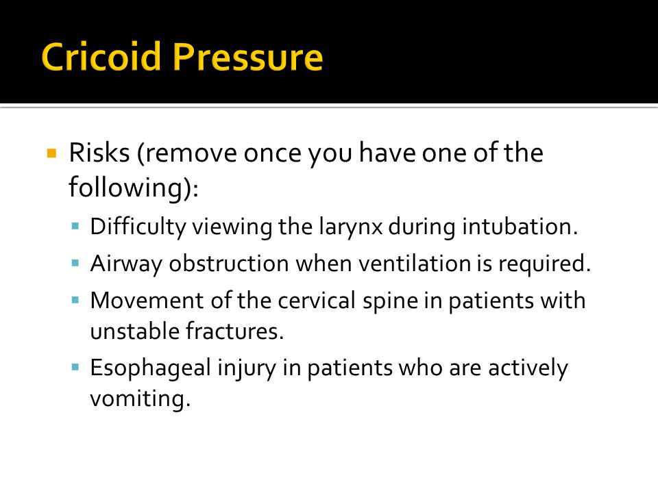 Cricoid Pressure Risks (remove once you have one of the following):