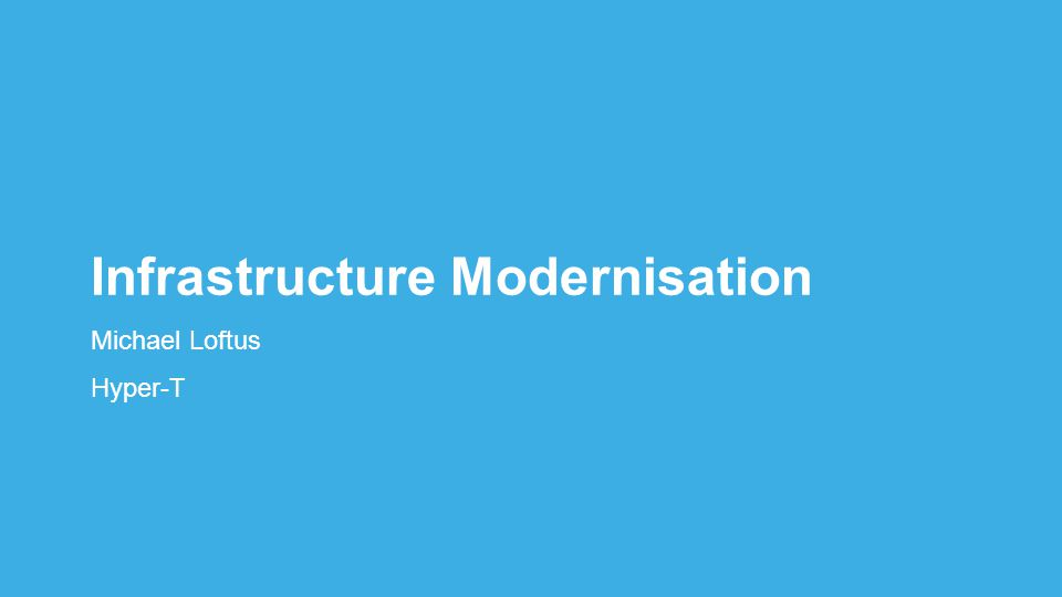 Infrastructure Modernisation