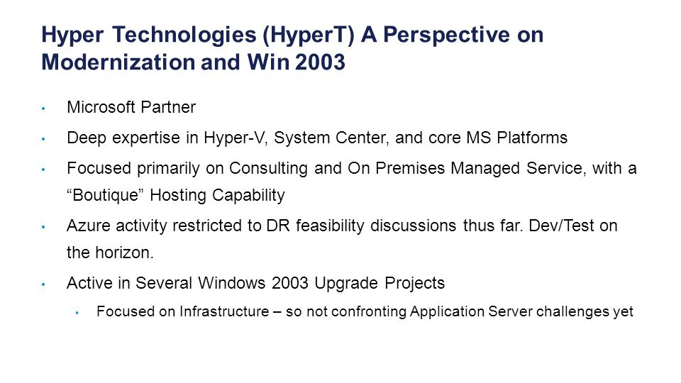 Hyper Technologies (HyperT) A Perspective on Modernization and Win 2003
