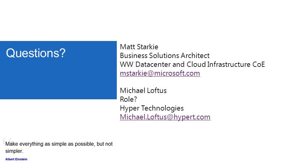 Questions Matt Starkie Business Solutions Architect