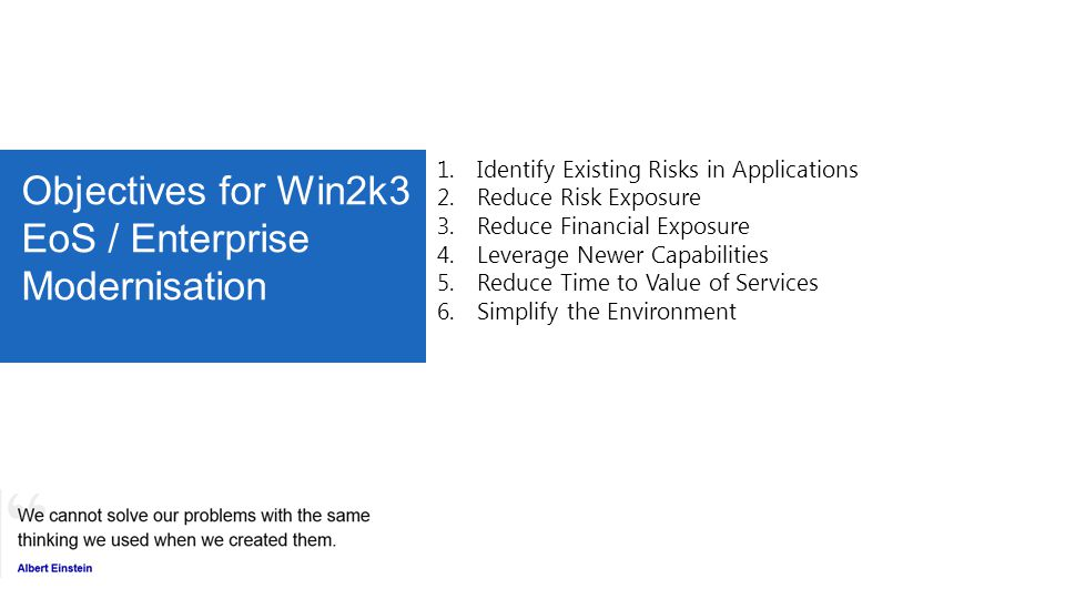 Objectives for Win2k3 EoS / Enterprise Modernisation