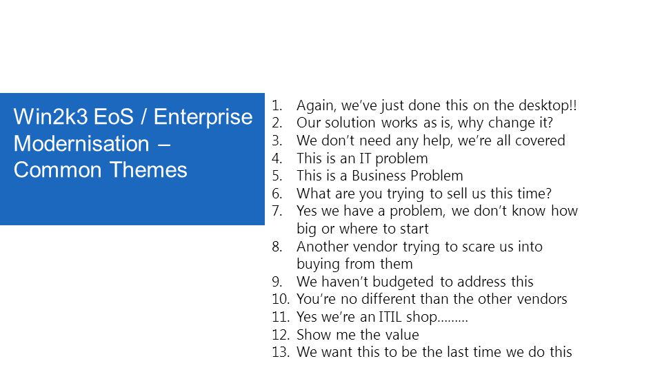 Win2k3 EoS / Enterprise Modernisation – Common Themes