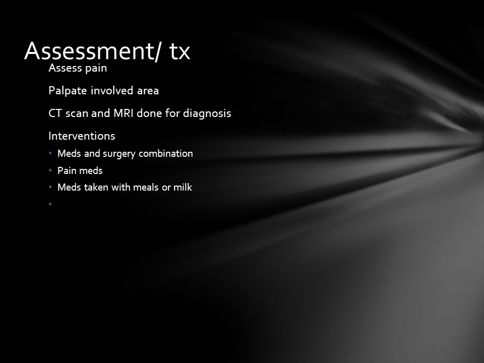 Assessment/ tx Assess pain Palpate involved area