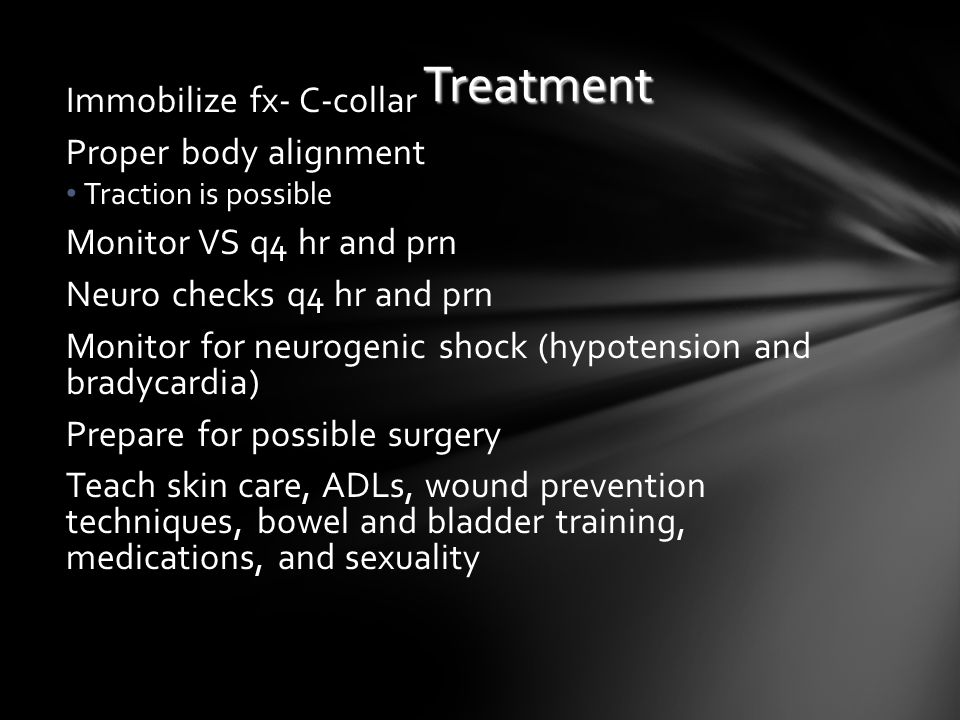 Treatment Immobilize fx- C-collar Proper body alignment
