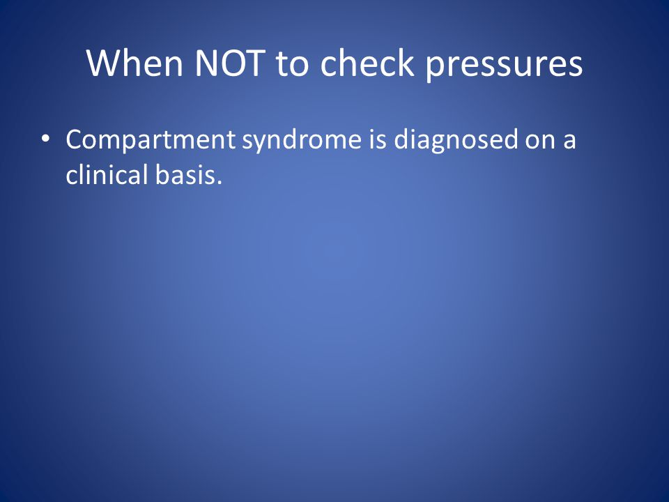 When NOT to check pressures