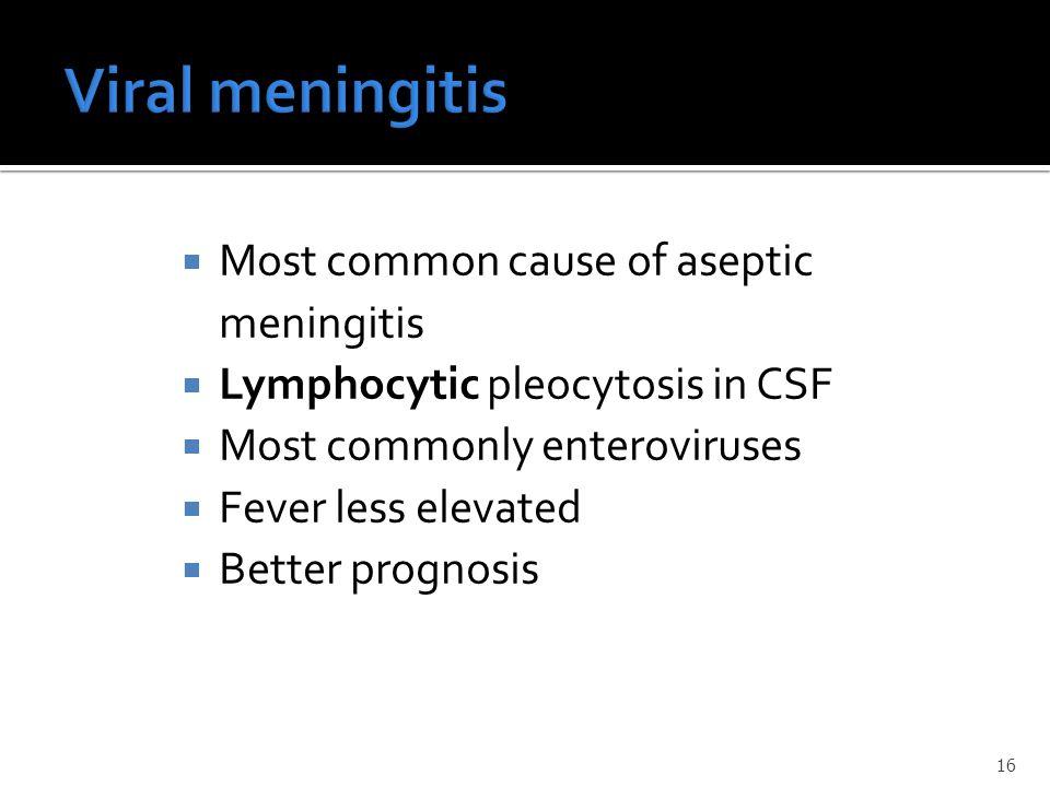 Viral meningitis Most common cause of aseptic meningitis