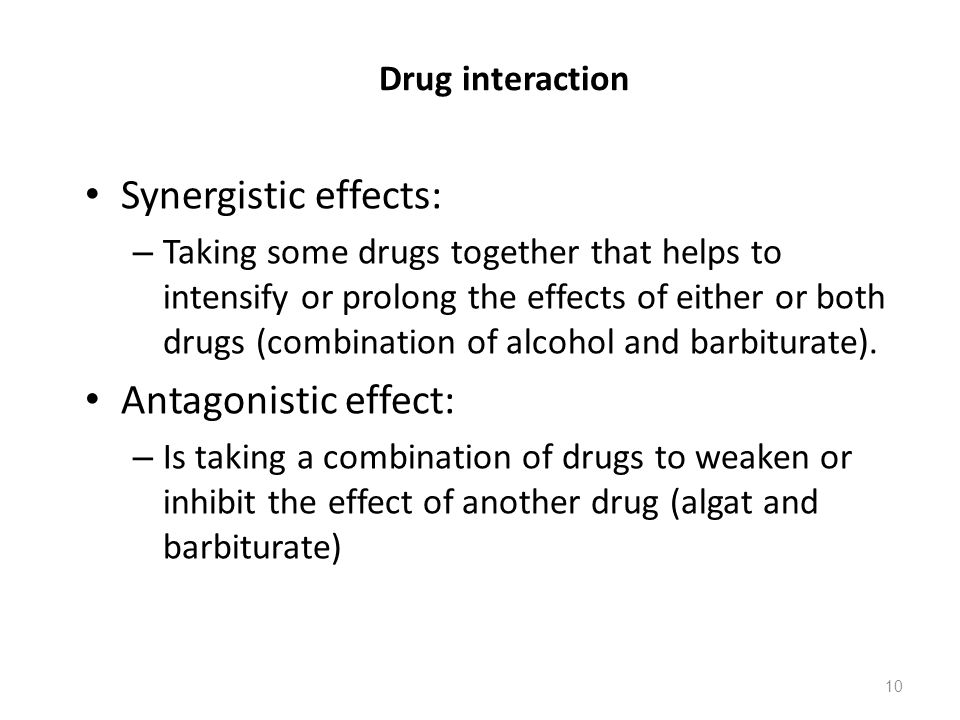 Synergistic effects: Antagonistic effect: Drug interaction