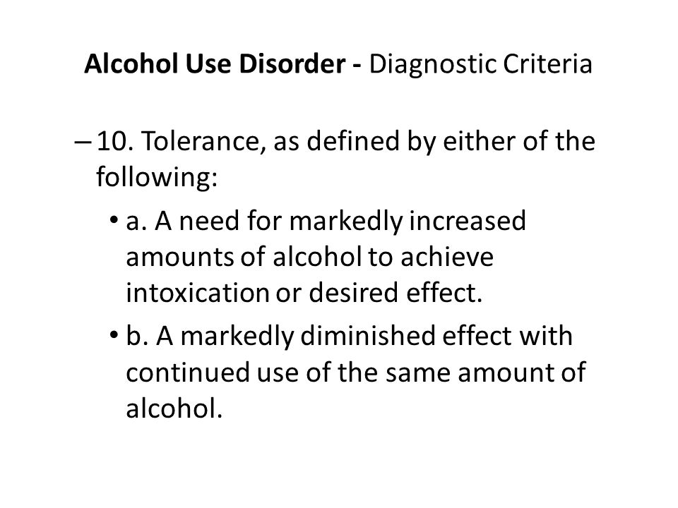 Alcohol Use Disorder - Diagnostic Criteria