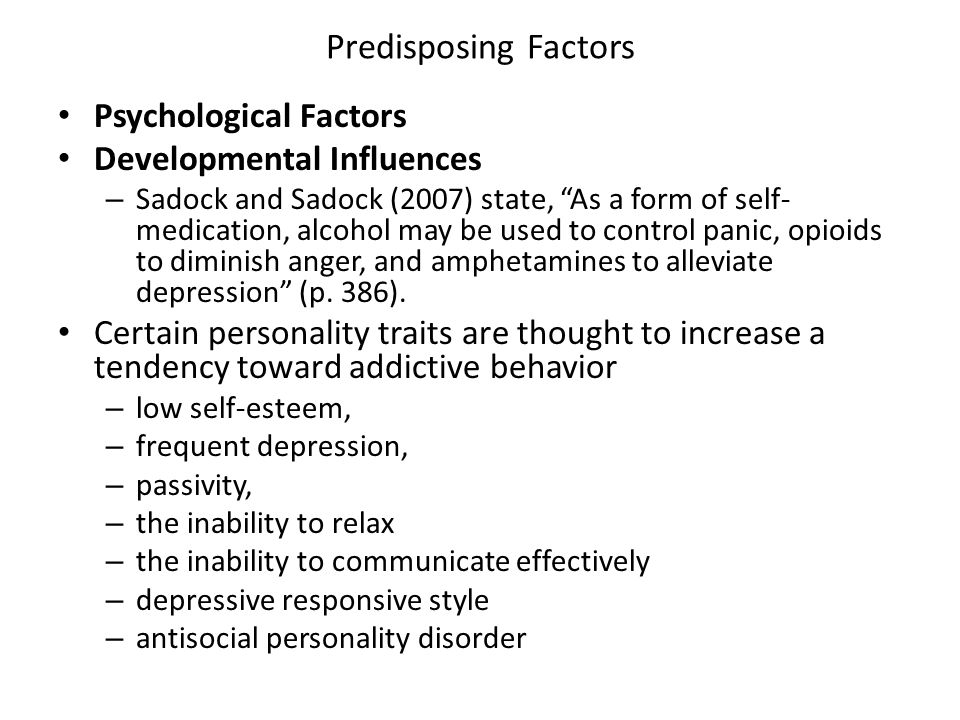 Predisposing Factors Psychological Factors Developmental Influences