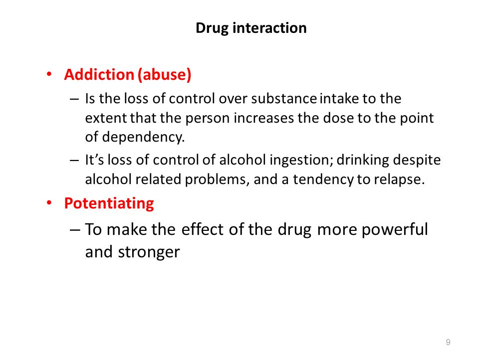 To make the effect of the drug more powerful and stronger