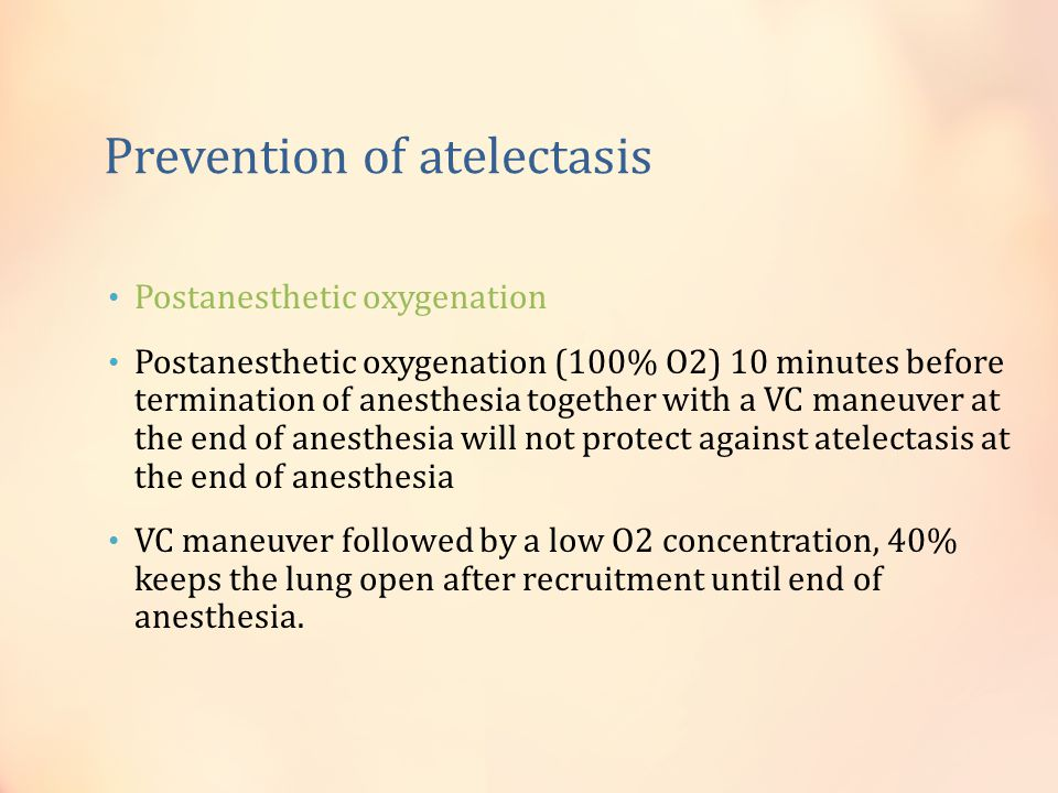 Prevention of atelectasis