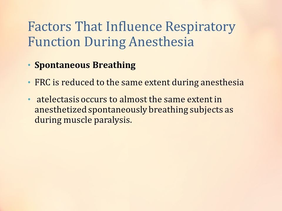 Factors That Influence Respiratory Function During Anesthesia