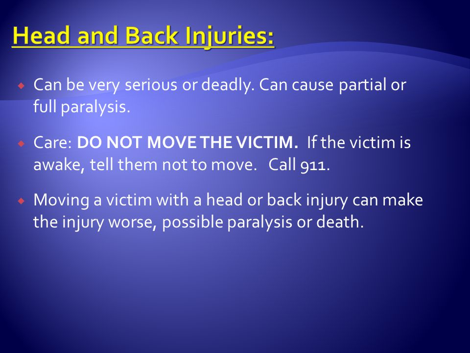 Head and Back Injuries: