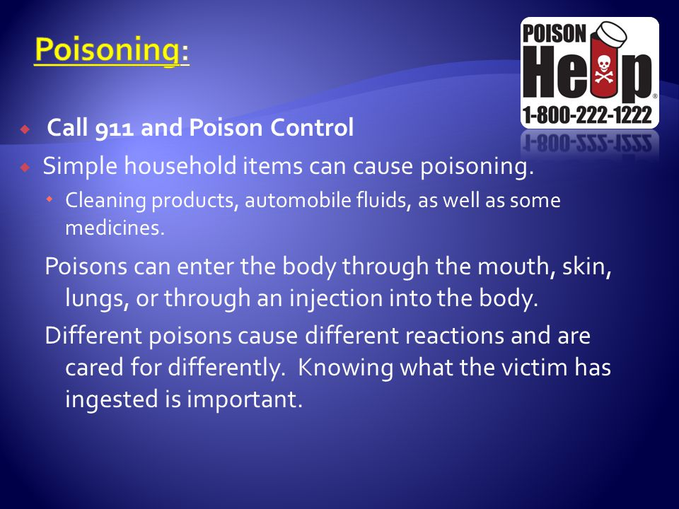 Poisoning: Call 911 and Poison Control