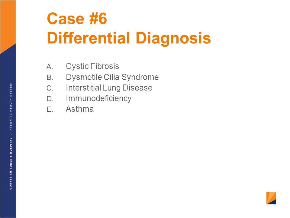 Case #6 Differential Diagnosis