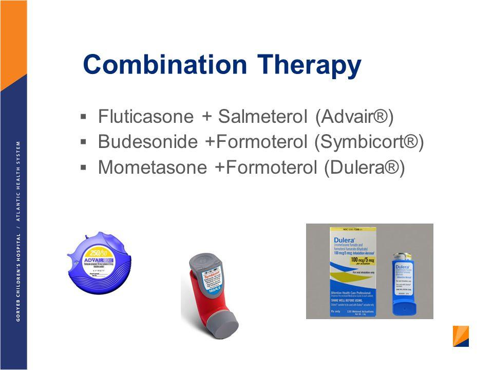 Combination Therapy Fluticasone + Salmeterol (Advair®)