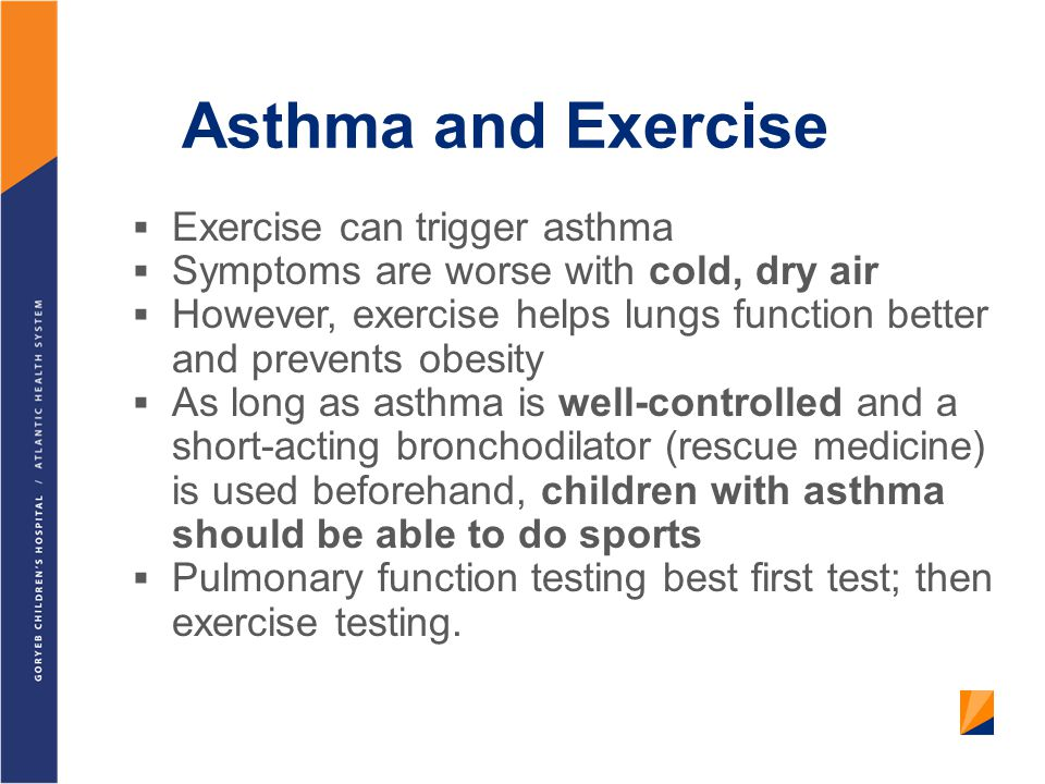 Asthma and Exercise Exercise can trigger asthma